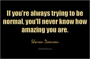 Inspirerende quote van Sharon Doorson over jezelf zijn. Iedereen is speciaal. Probeer het te ontdekken.